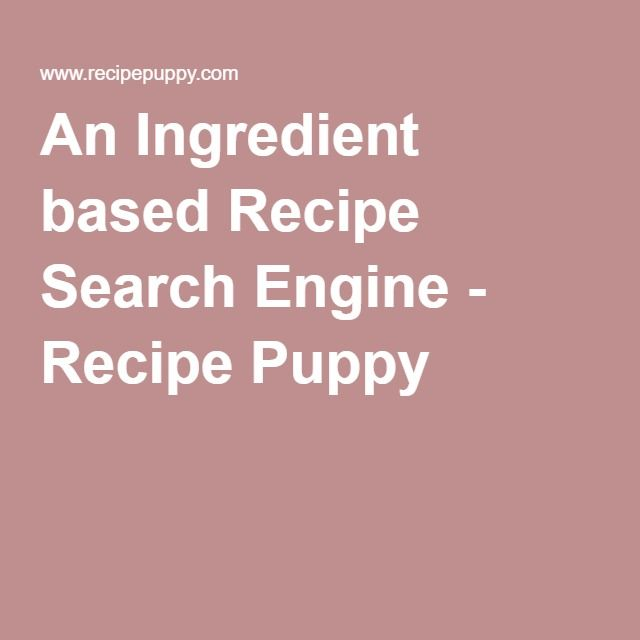 An ingredient based recipe search engine recipe puppy useful an ingredient based recipe search engine recipe puppy forumfinder Gallery