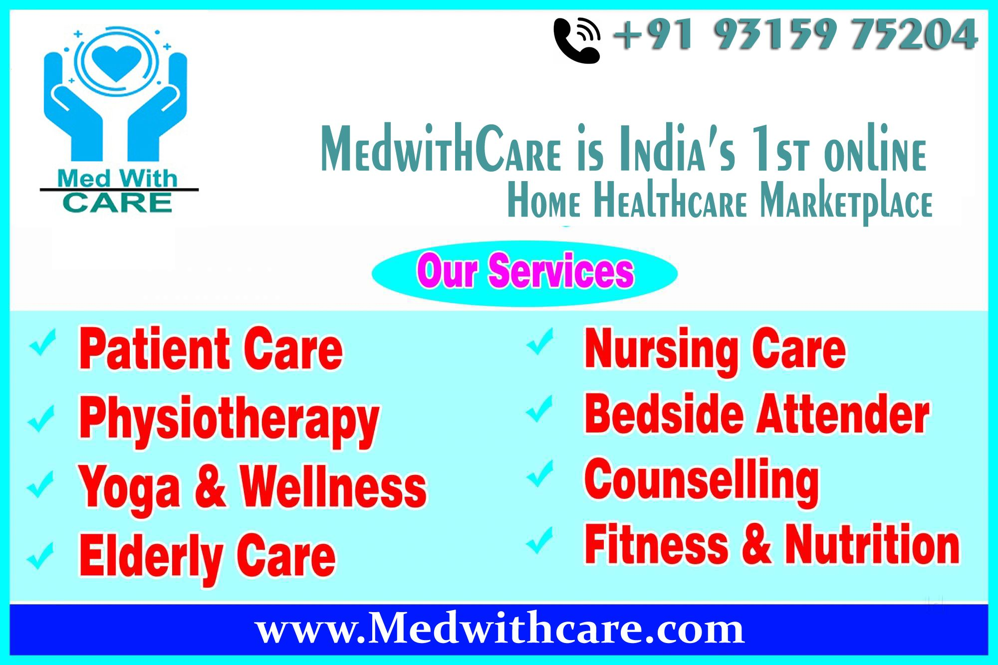 Medwithcare All Time Services From Expert Experienced Male And