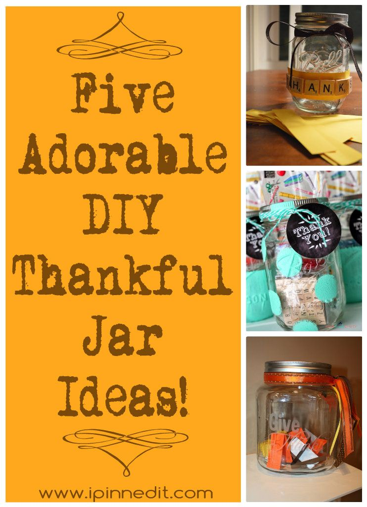 Five Diy Thankful Jar Ideas Girls Night Crafts Creative Diy Gifts Fall Crafts For Kids
