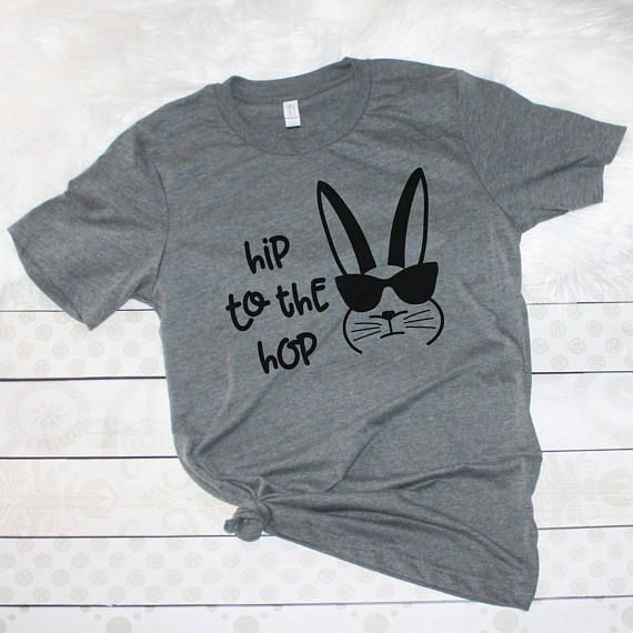 8ebf0ff9a Hip to the Hop Easter Tee, Funny Easter Shirt Adult, Ladies Easter Shirt,  Hippity Hoppity, Too Hip t