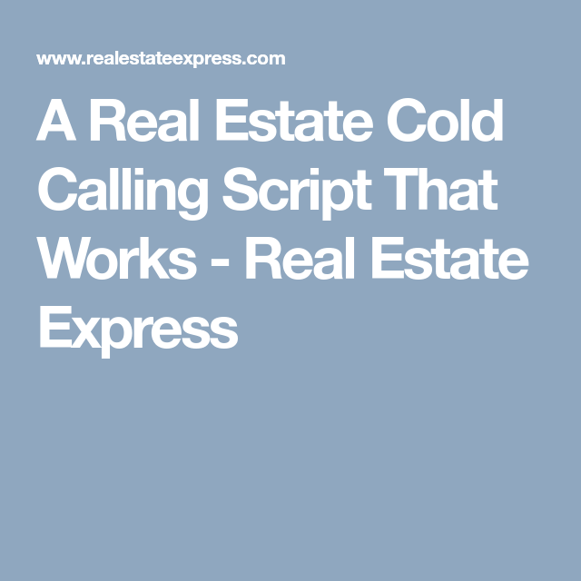 A Real Estate Cold Calling Script That Works Cold Calling