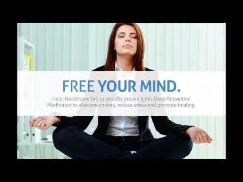 Deep Relaxation Meditation with Helix Healthcare Group