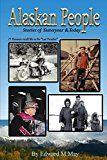 Free Kindle Book -   Alaskan People: Stories of Yesteryear & Today