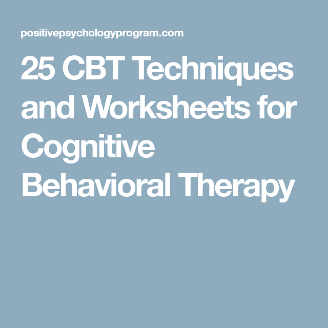 25 CBT Techniques and Worksheets for Cognitive Behavioral Therapy ...