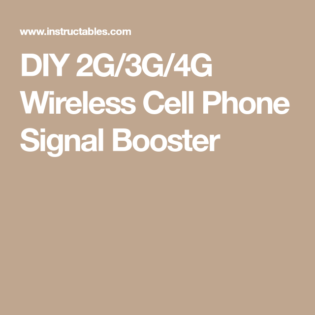 DIY 2G/3G/4G Wireless Cell Phone Signal Booster | Cell ...