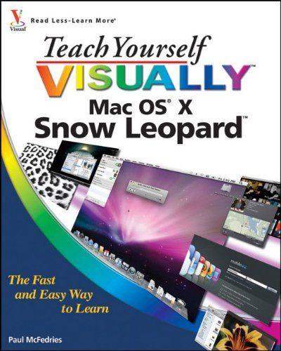 Teach Yourself VISUALLY Mac OS X Snow Leopard (Teach Yourself VISUALLY (Tech))