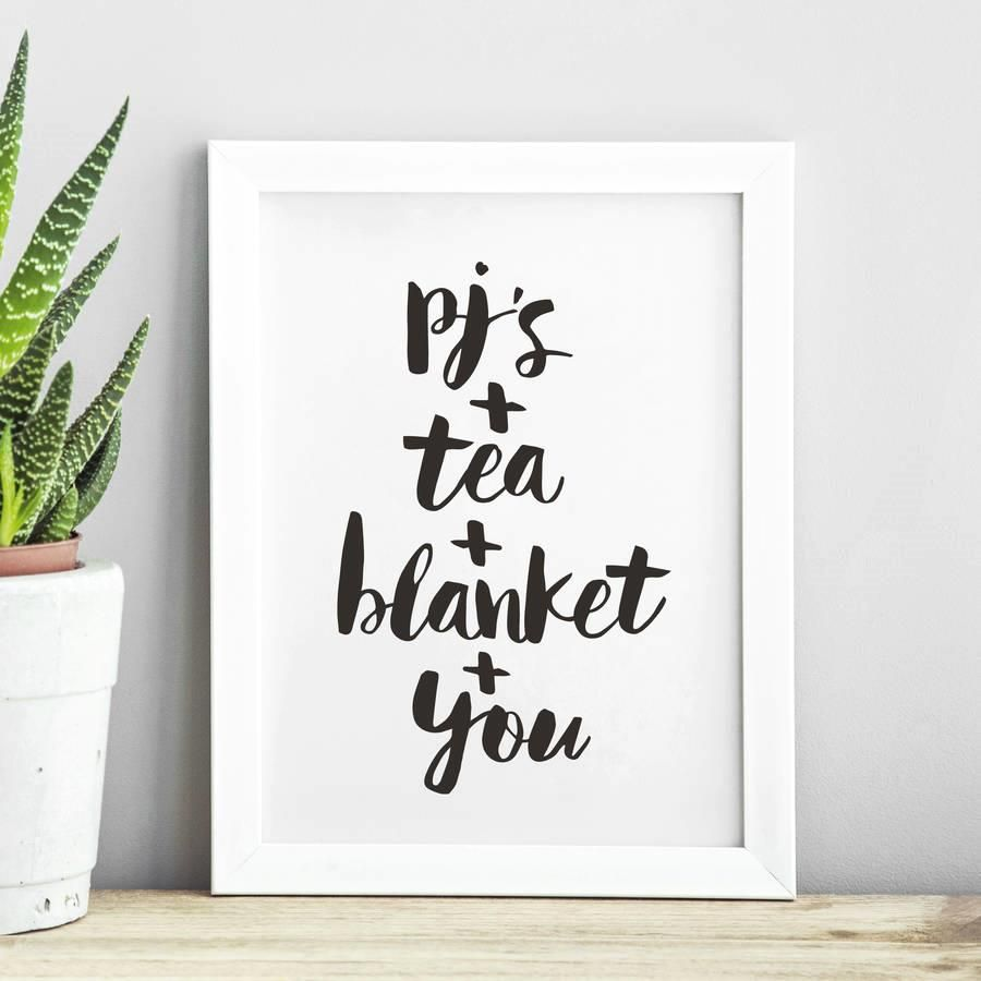 PJ's + Tea + Blanket + You http://www.amazon.com/dp/B016MS5MZ6  motivational poster word art print black white inspirational quote motivationmonday quote of the day motivated type swiss wisdom happy fitspo inspirational quote
