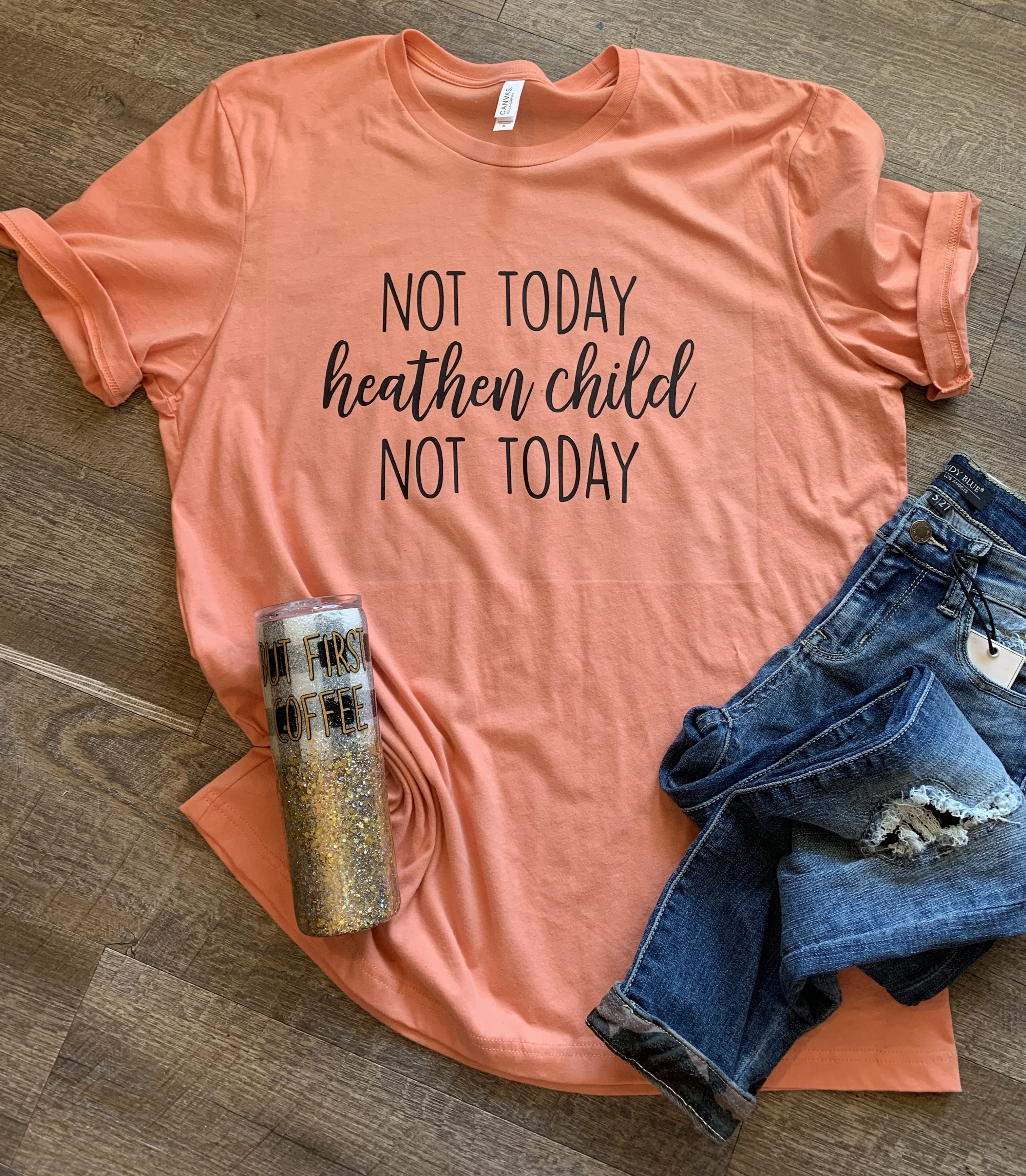 Not Today Heathen Child Not Today Funny Womens Graphic Tee Mom Life Mom Life Shirt Personalized T Shirts Funny Mom Shirts