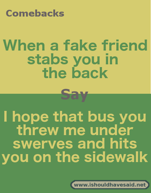 How to respond to a fake friend | Comebacks, Insults, Memes | Fake