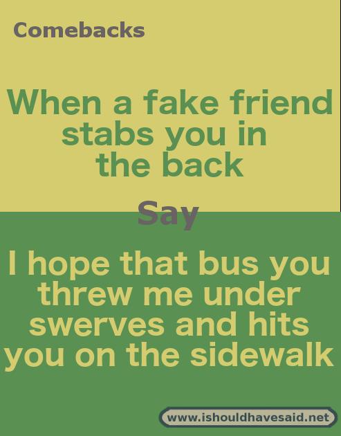 how to respond to a fake friend fake friend quotes comebacks