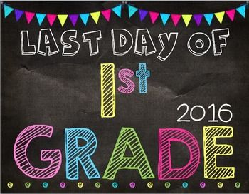 First & Last Day of School Posters: Chalkboard & Brights
