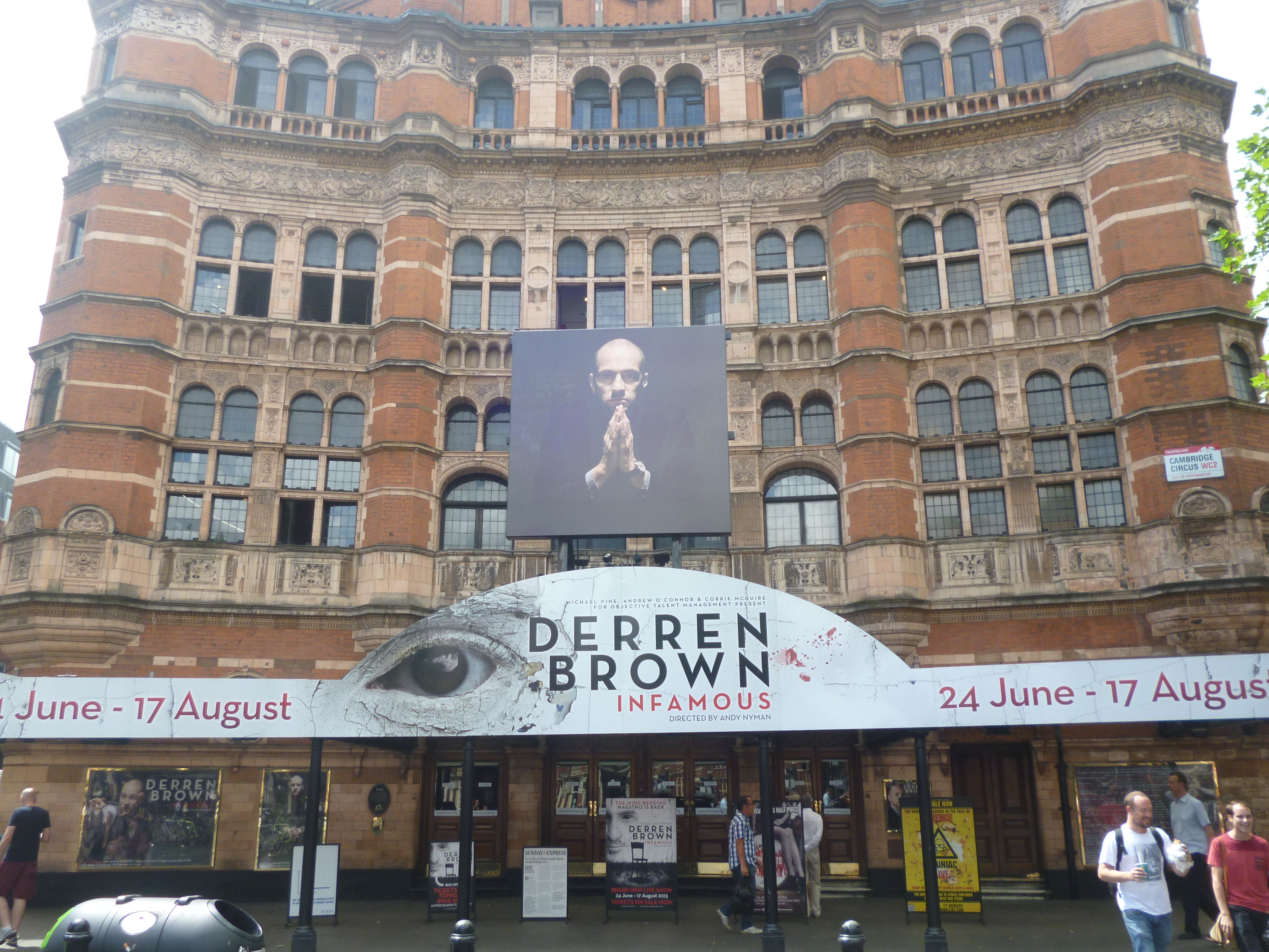 Didn t to see it live or at the wonderful Palace Theatre but did watch the recording of Infamous Still think Derren Brown is amazing January 2015