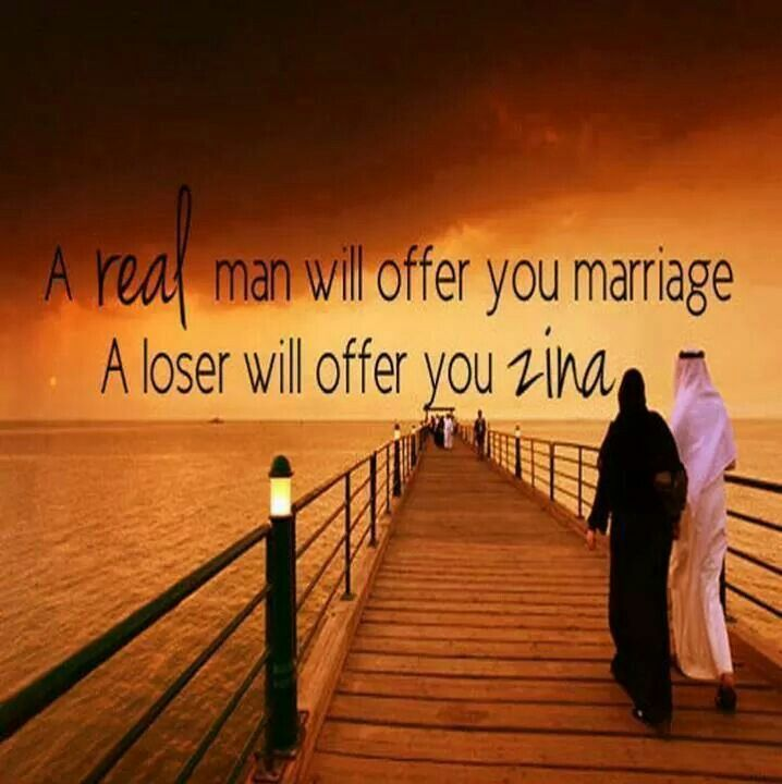 A real man will offer you marriage  A loser will offer you zina