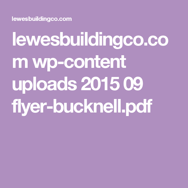 lewesbuildingco.com wp-content uploads 2015 09 flyer-bucknell.pdf