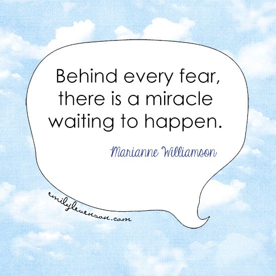 Behind Every Fear There Is A Miracle Waiting To Happen Quotes To