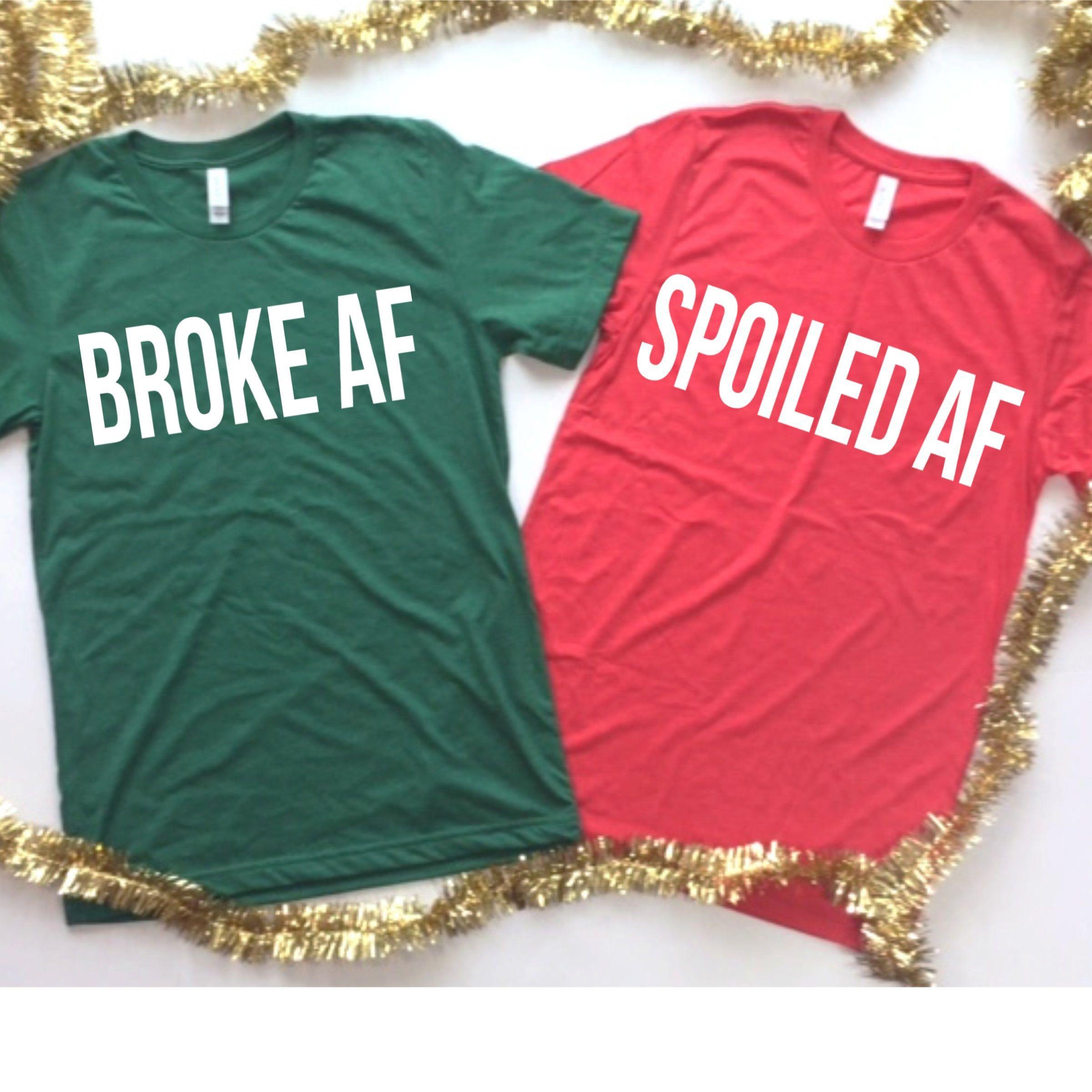 Broke Af Spoiled Af Husband And Wife Shirt Set Christmas Shirt Set Funny Christma Christmas Shirts For Kids Funny Christmas Shirts Funny Christmas Presents