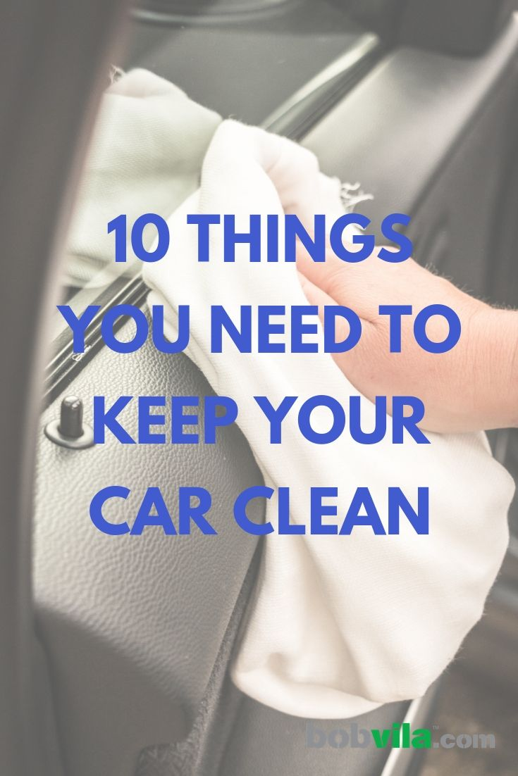 10 things you need to keep your car clean car cleaning