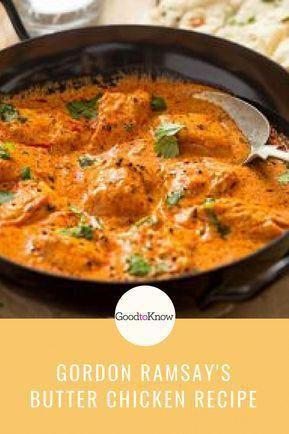 Gordon Ramsay's Butter Chicken | Indian Recipes | GoodtoKnow