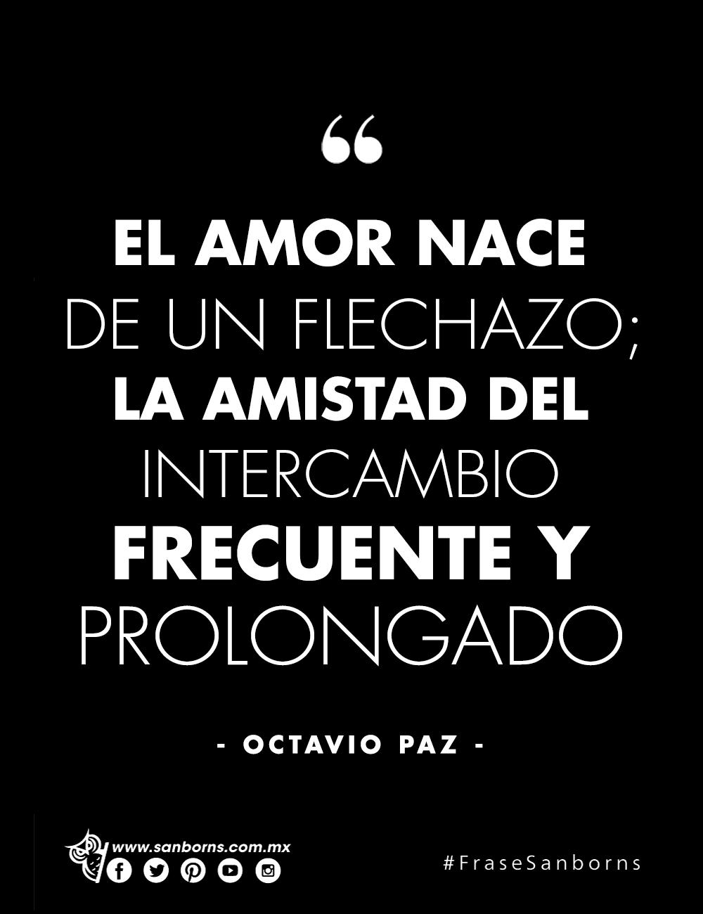 Esta Frase De Octavio Paz Nos Hace Reflexionar Sobre La
