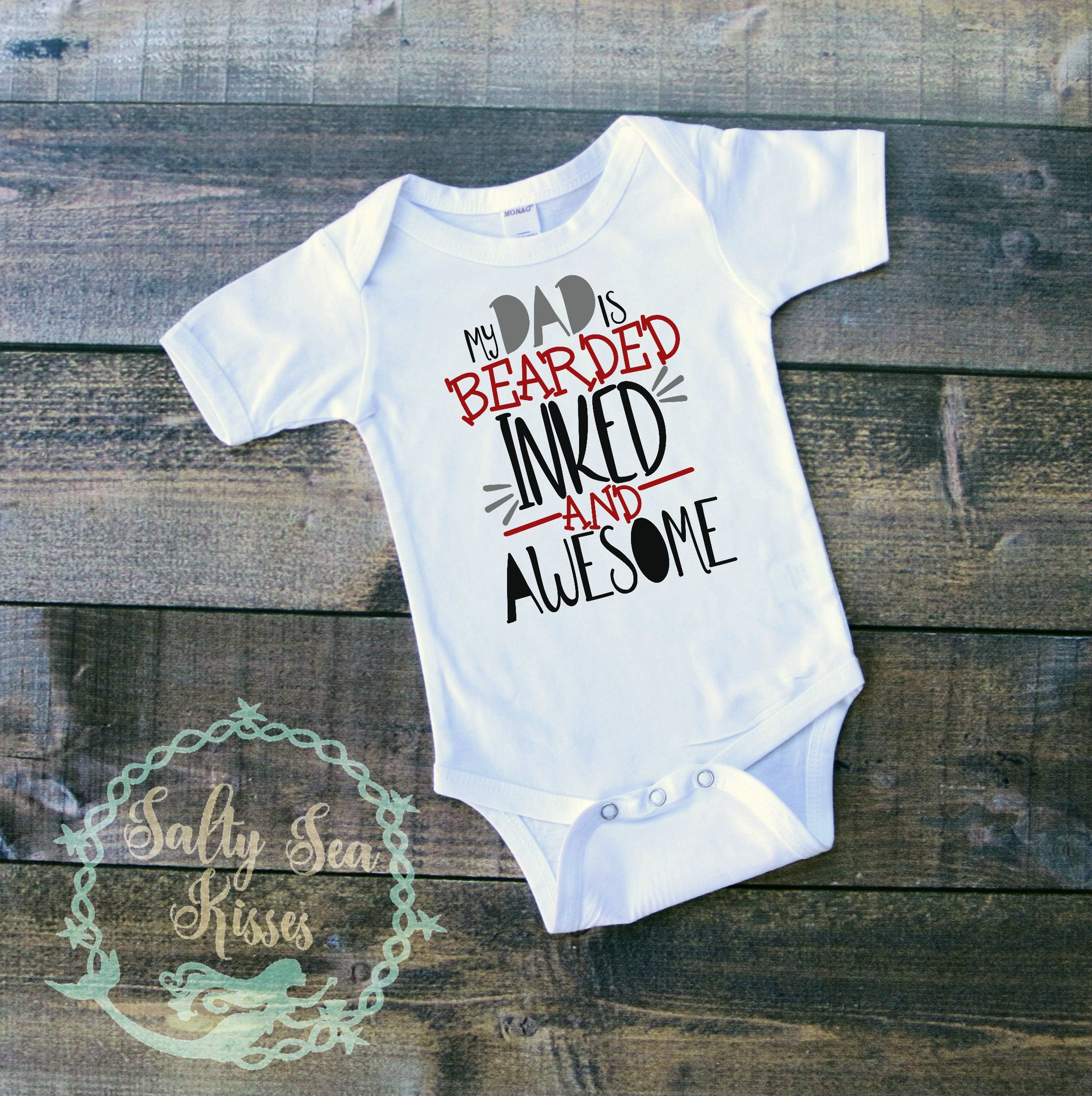 My Dad is Bearded Inked and Awesome Baby Bodysuit Father s Day