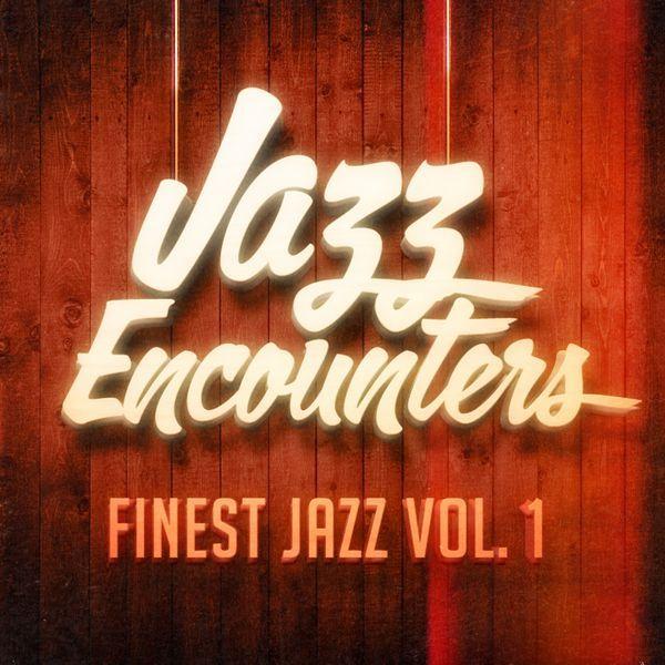 Jazz Encounters: The Finest Jazz You Might Have Never Heard, Vol. 1 par Jazz Instrumentals