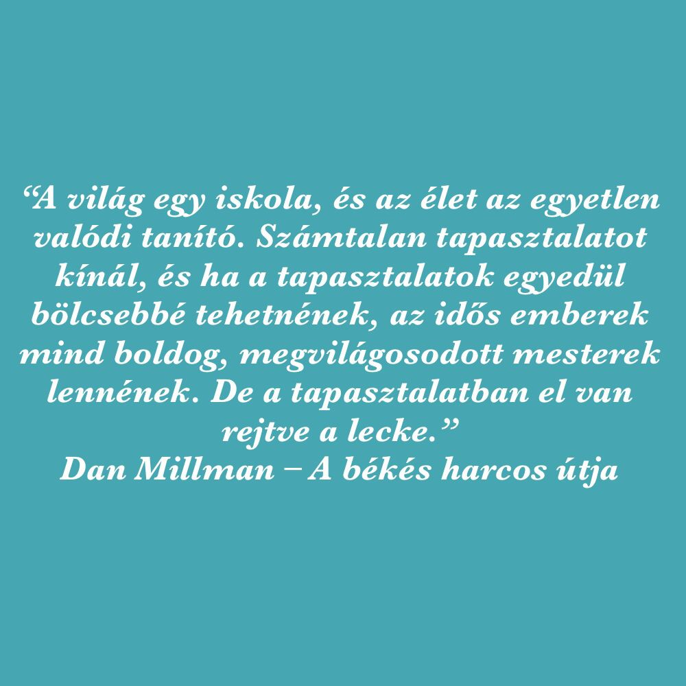 dan millman a békés harcos útja idézetek Dan Millman, A békés harcos útja írója 2013 ban volt vendégünk a