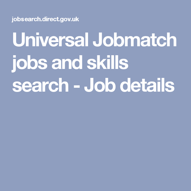 Universal Jobmatch Jobs And Skills Search Job Details Resume Skills Skills Job