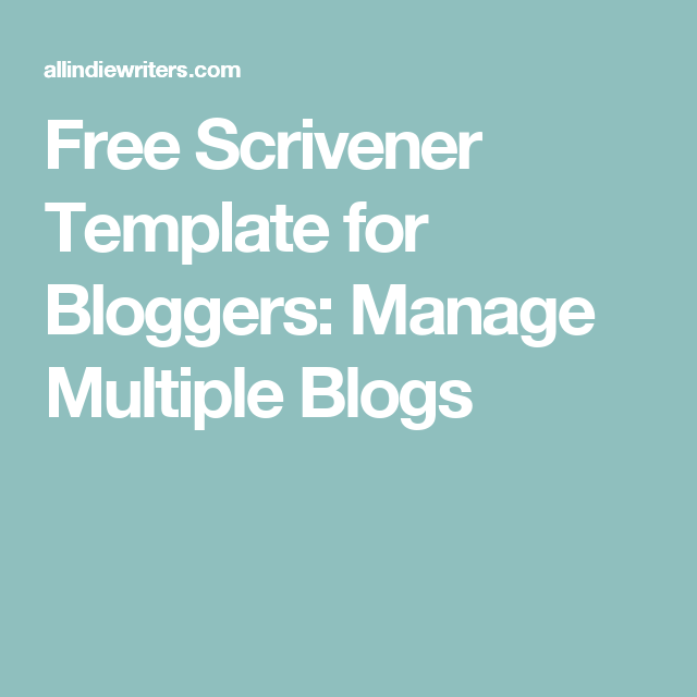 Free Scrivener Template For Bloggers Manage Multiple Blogs Templates Writer Prompts Writing