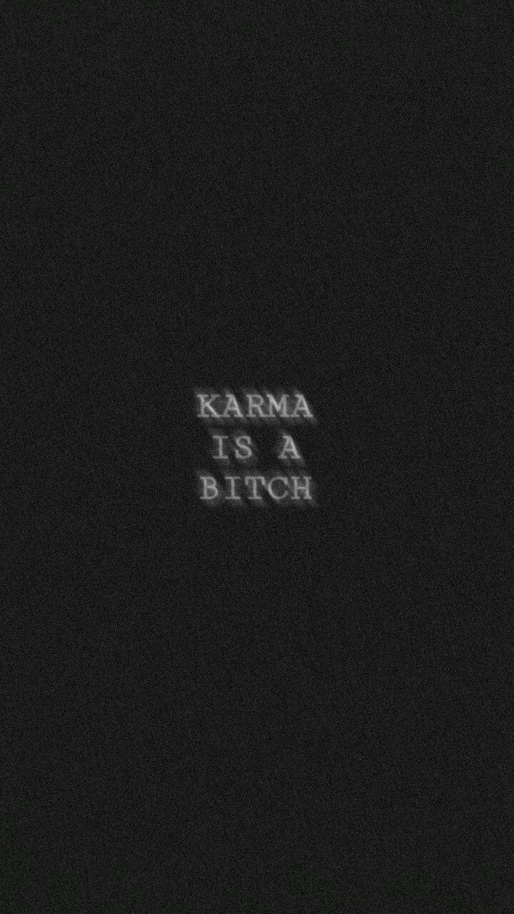 Karma Is Ne Bitch