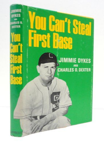 You Can't Steal First Base by Jimmie Dykes