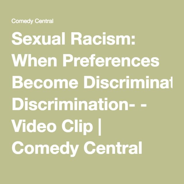 Sexual Racism: When Preferences Become Discrimination- - Video Clip | Comedy Central