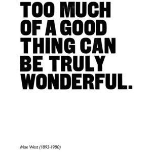 Too Much Of A Good Thing Pretty Words Inspirational Quotes Gemini Quotes