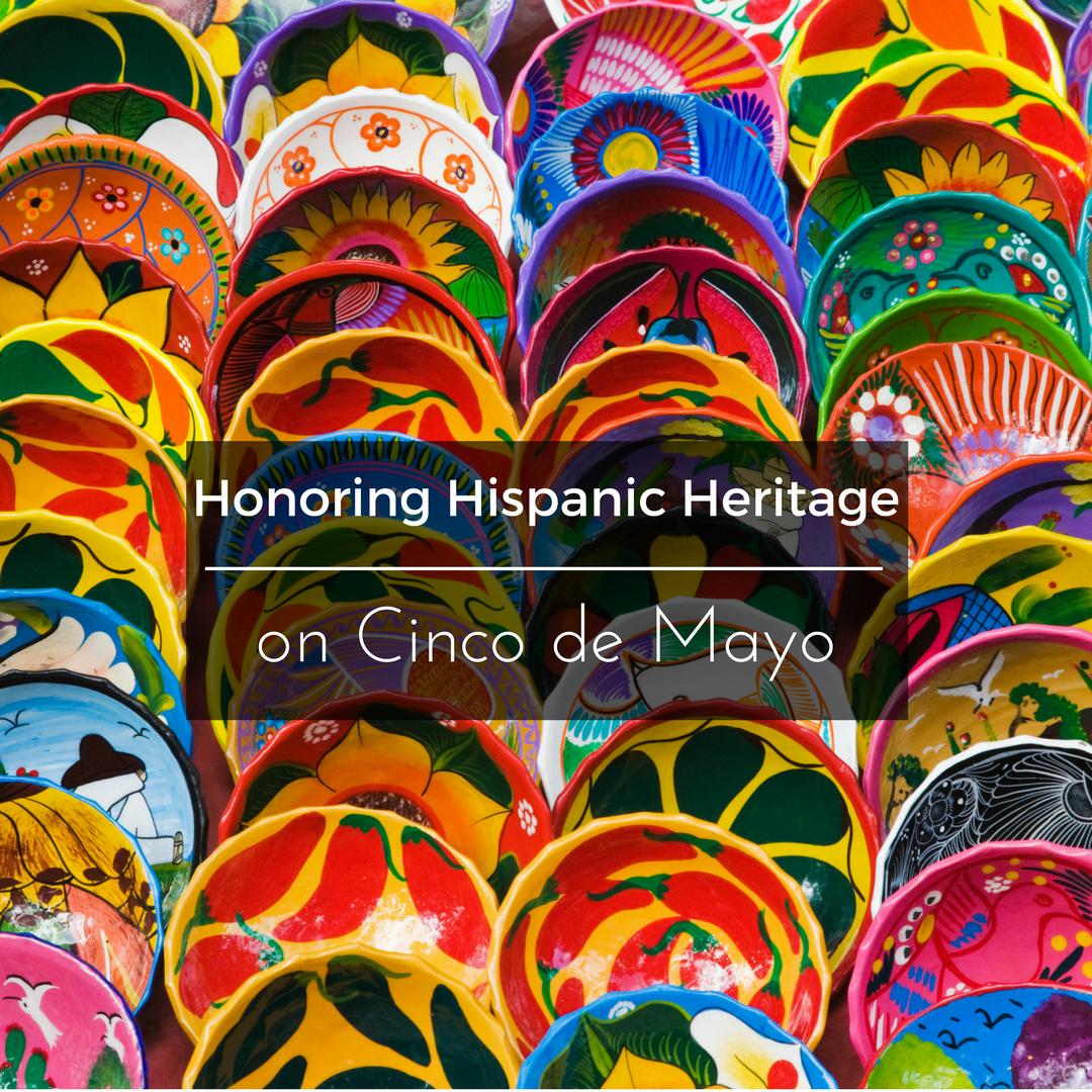 Honoring Hispanic Heritage On Cinco De Mayo