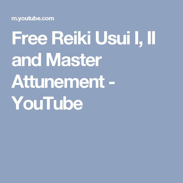 Free Reiki Usui I Ii And Master Attunement Youtube Reiki Usui Youtube