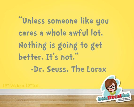 Dr Seuss Lorax Unless Quote  Vinyl Wall Decal by OneDecalGal, $19.00
