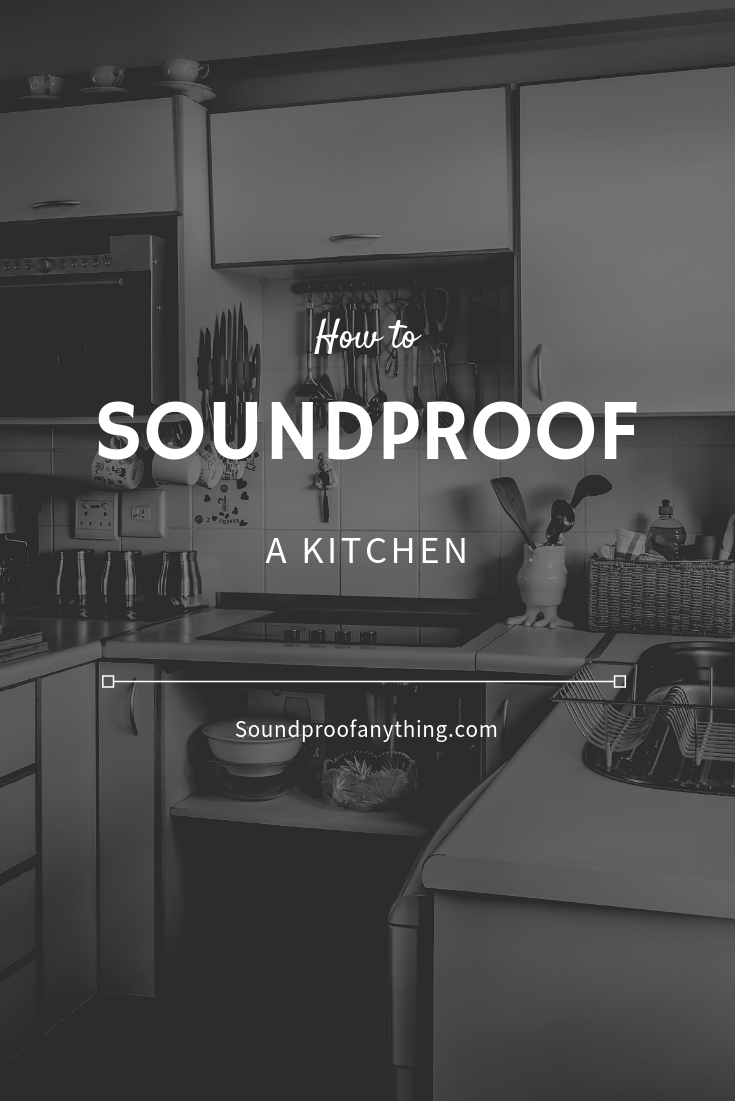 How to Soundproof a Kitchen; The Essential Guide (con