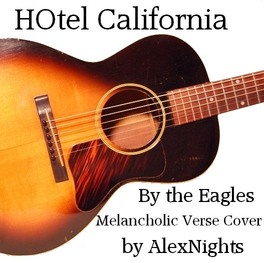 HOTEL CALIFORNIA https://soundcloud.com/alexnights/hotelcalifornia-melancholic
