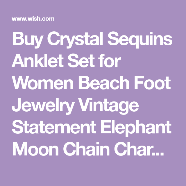 56f7614b116 Buy Crystal Sequins Anklet Set for Women Beach Foot Jewelry Vintage  Statement Elephant Moon Chain Charm Anklets Bracelet Boho Retro Style Party  Summer Alloy ...