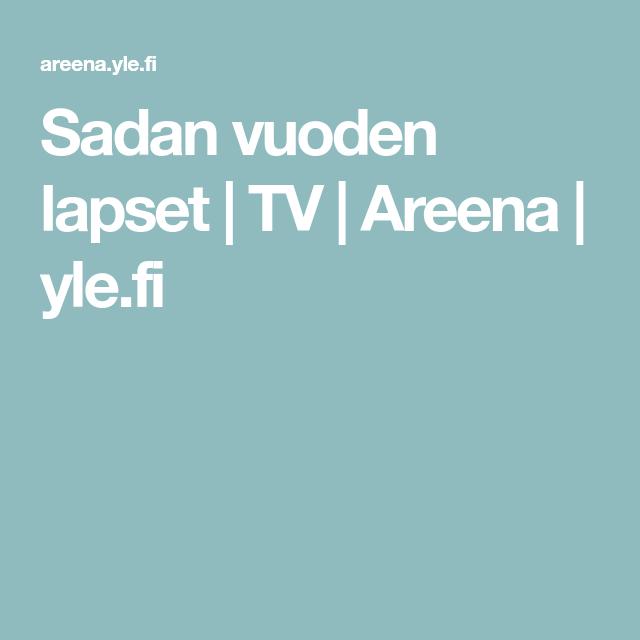 Sadan vuoden lapset   TV   Areena   yle.fi