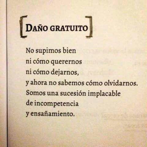 Daño Gratuito Frases De Desamor Frases Y Poemas Y Frases