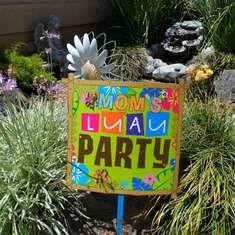 Mom's Birthday Luau! - Hawaiian Luau