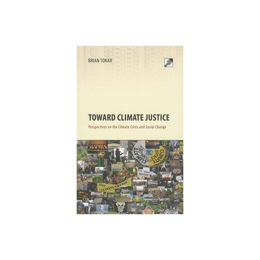 430+Toward Climate Justice   2nd Edition by Brian Tokar Paperback