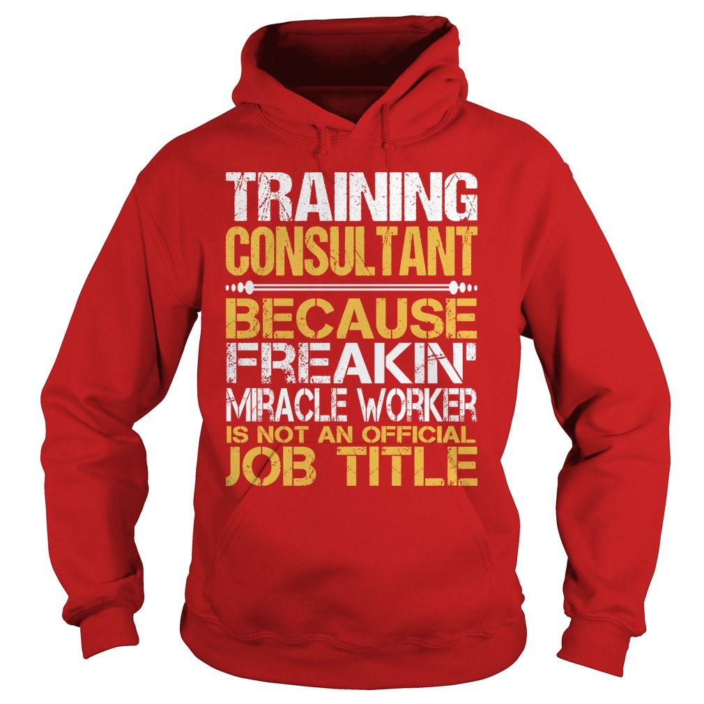 Awesome Tee For Training Consultant T-Shirts, Hoodies. Check Price ==> https://www.sunfrog.com/LifeStyle/Awesome-Tee-For-Training-Consultant-97736522-Red-Hoodie.html?id=41382