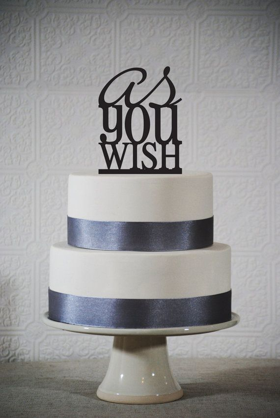 As you Wish Acrylic Wedding Cake Topper