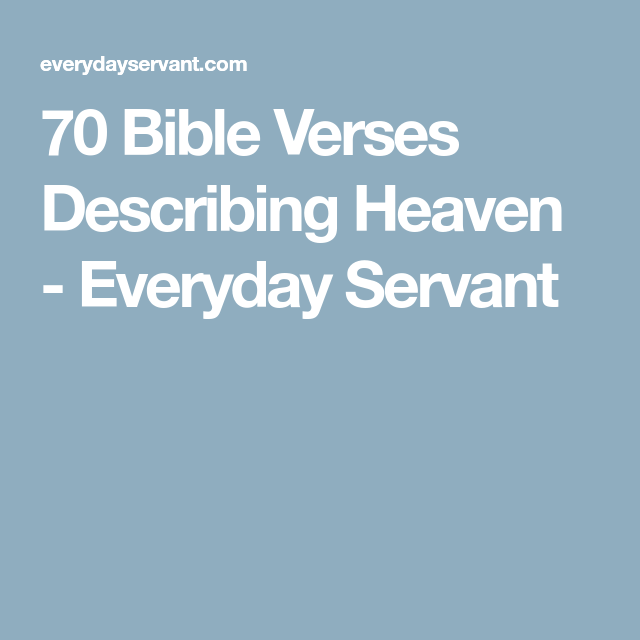 70 Bible Verses Describing Heaven - Everyday Servant