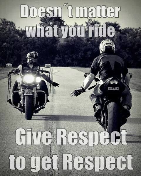 Respect Is A 2 Way Street Biker Quotes Motorcycle Quotes Rider Quotes