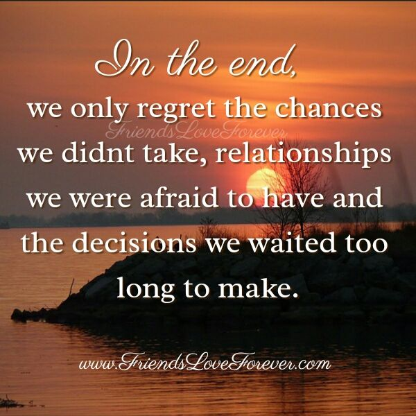 We Only Regret The Chances We Didn T Take Friends Love Forever Missed Opportunity Quotes Opportunity Quotes Friends In Love