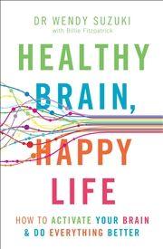 Healthy Brain Happy Life Happy Life Healthy Brain Self Improvement