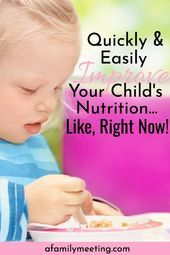 How To Improve Your Child's Nutrition Quickly and Easily #childnutrition You'r... #childnutrition