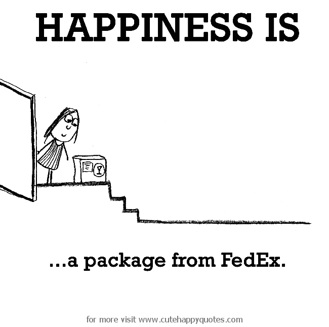 Fedex Quote Stunning Happiness Is A Package From Fedex Cute Happy Quotes  Happiness